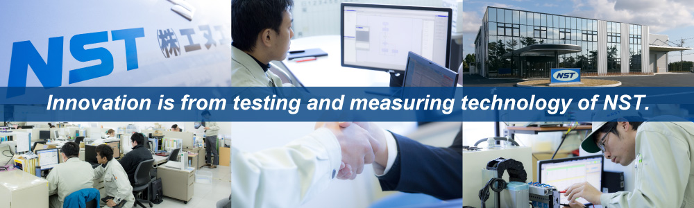 Innovation is from testing and measuring technology of NST